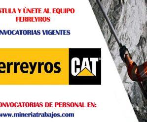 OPORTUNIDAD DE TRABAJO FERREYROS CAT SOLICITA PERSONAL PARA PROYECTO, INFÓRMATE AQUÍ