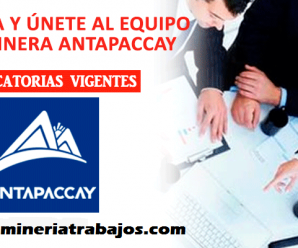 OFERTAS DE TRABAJOS EN MINERA ANTAPACCAY REQUIERE PERSONAL PARA SUS RESPECTIVAS AREAS