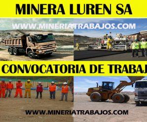 CONVOCATORIA DE TRABAJO MINERA LUREN SA REQUIERE PERSONAL PARA SUS RESPECTIVAS ÁREAS LABORALES INFÓRMATE AQUÍ