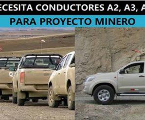 SE NECESITA CONDUCTORES A2-A3-A4-A5 PARA FAENA MINERA