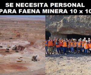 SE NECESITA PERSONAL PARA FAENA MINERA 10X10