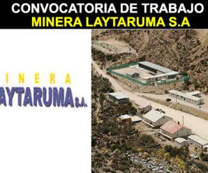 CONVOCATORIA LABORAL EN MINERA LAYTARUMA S.A