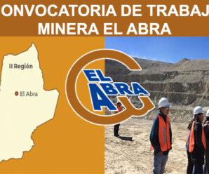 MINERA EL ABRA REQUIERE PERSONAL POSTULACIONES ABIERTAS