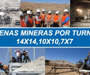 TRABAJOS EN FAENAS MINERAS POR TURNOS 14X14,10X10,7X7